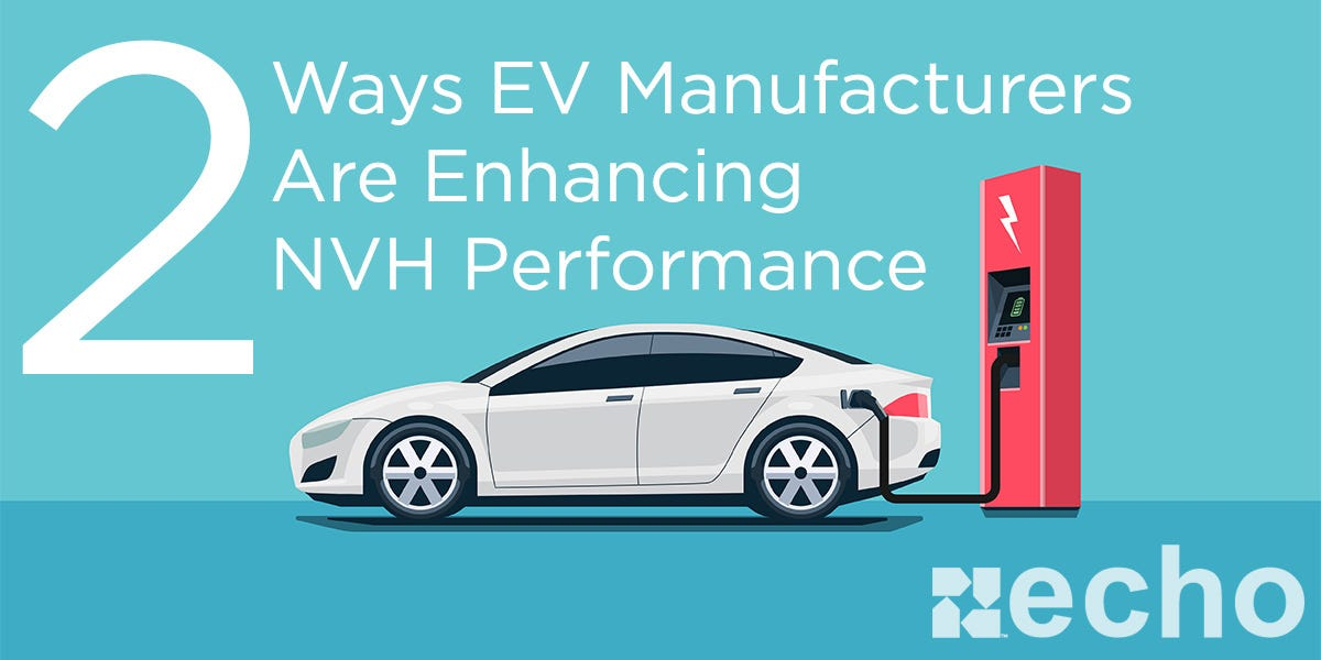 Two ways Electric Vehicles are enhancing NVH performance