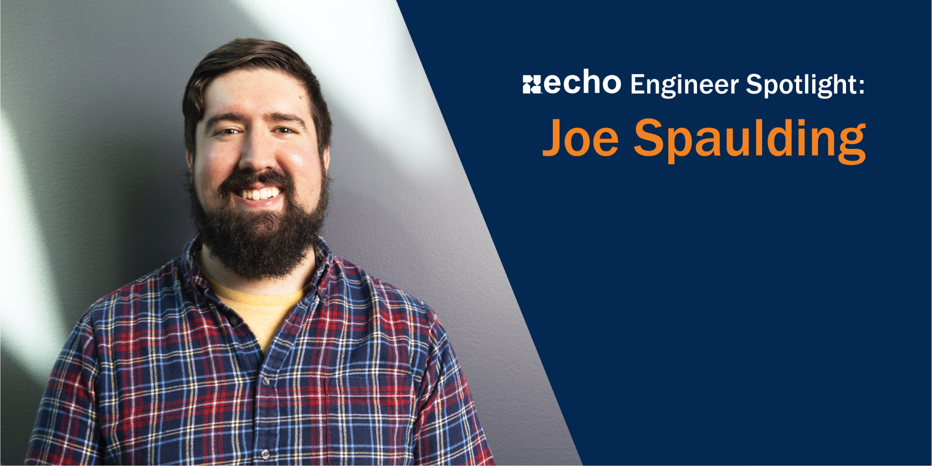 Echo's Engineer Spotlight