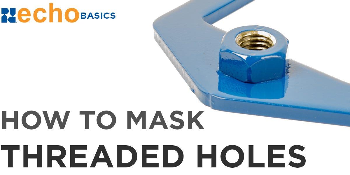 Masking Threaded holes before coating