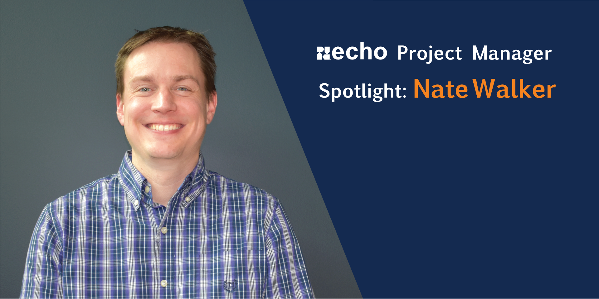 Echo's Project Manager Spotlight