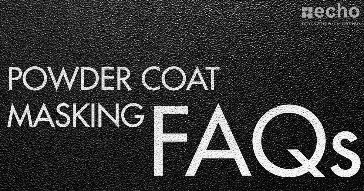 Powder Coat Masking FAQs