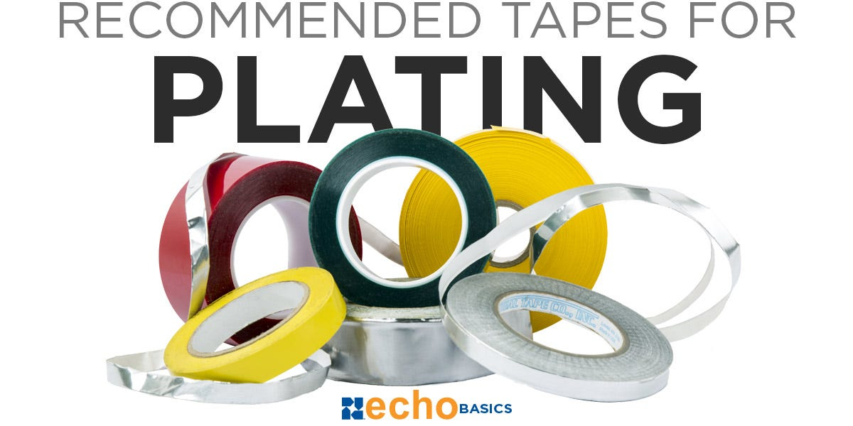 Tapes to use during Plating Process