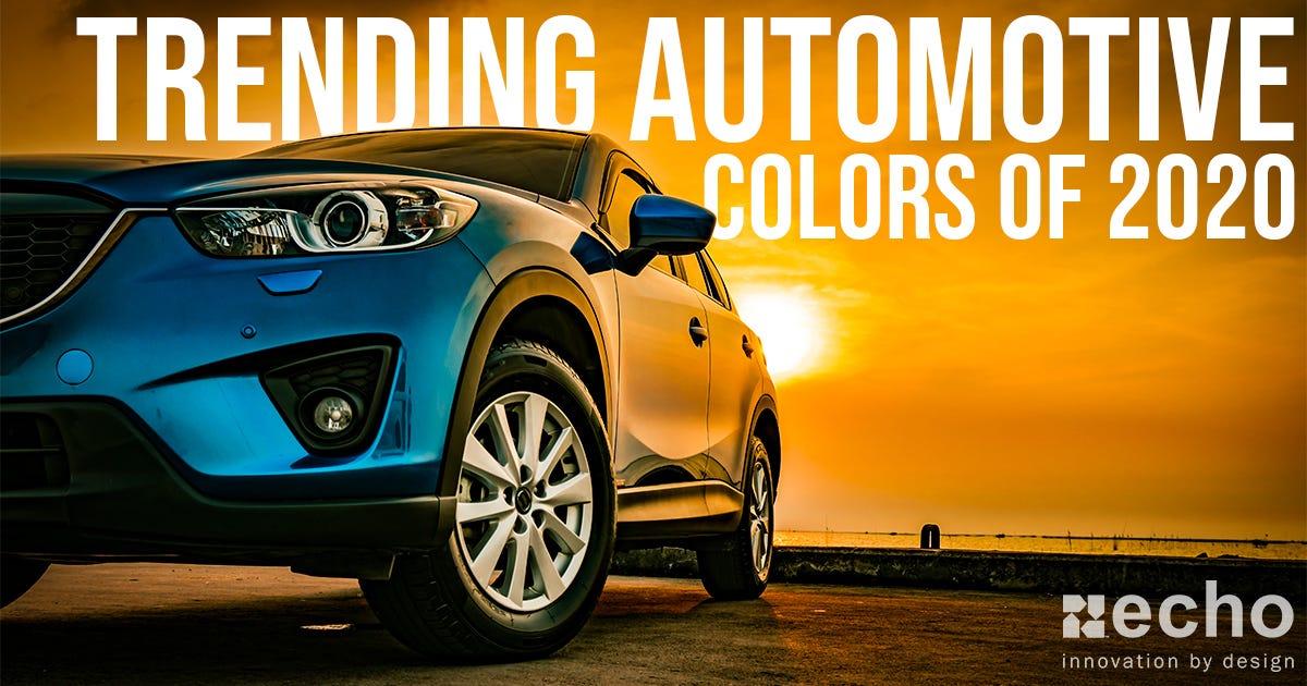 Trending Automotive Colors of 2020